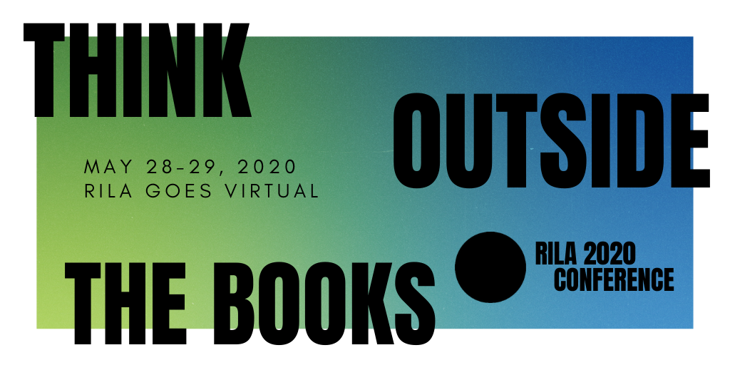 Think Outside the Book RILA 2020 Conference May 28 - 29